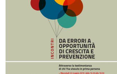"""MERCOLEDì 22/05/2019 – Incontri """"Da errori a opportunità di crescita"""""""