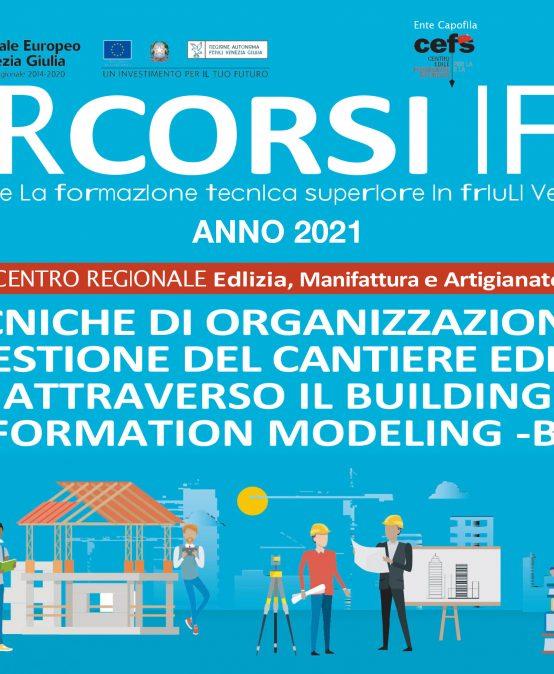 >> Avvio Aprile 2021 Percorso IFTS: Tecniche di organizzazione e gestione del cantiere edile attraverso il Building Information Modeling (BIM)